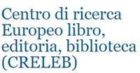 Centro di ricerca Europeo libro, editoria, biblioteca (CRELEB)